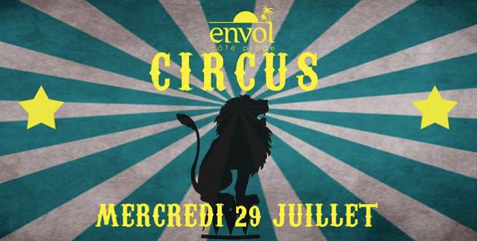 Les soirées incontournables de l'Envol continuent avec la soirée Circus!